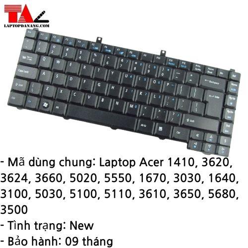 Bàn Phím Laptop Acer 1410-3620-3624-3660-5020-5550-1670-3030-1640-3100-5030-5100-5110-3610-3650-5680-3500