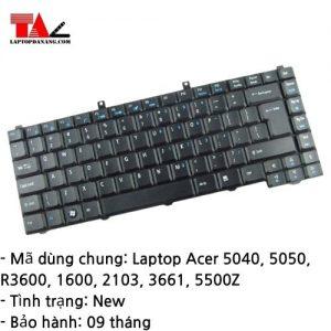 Bàn Phím Laptop Acer 5040 5050 R3600 1600 2103 3661 5500Z