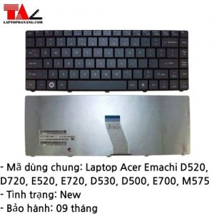 Bàn Phím Laptop Acer Emachi D520 D720 E520 E720 D530 D500 E700 M575